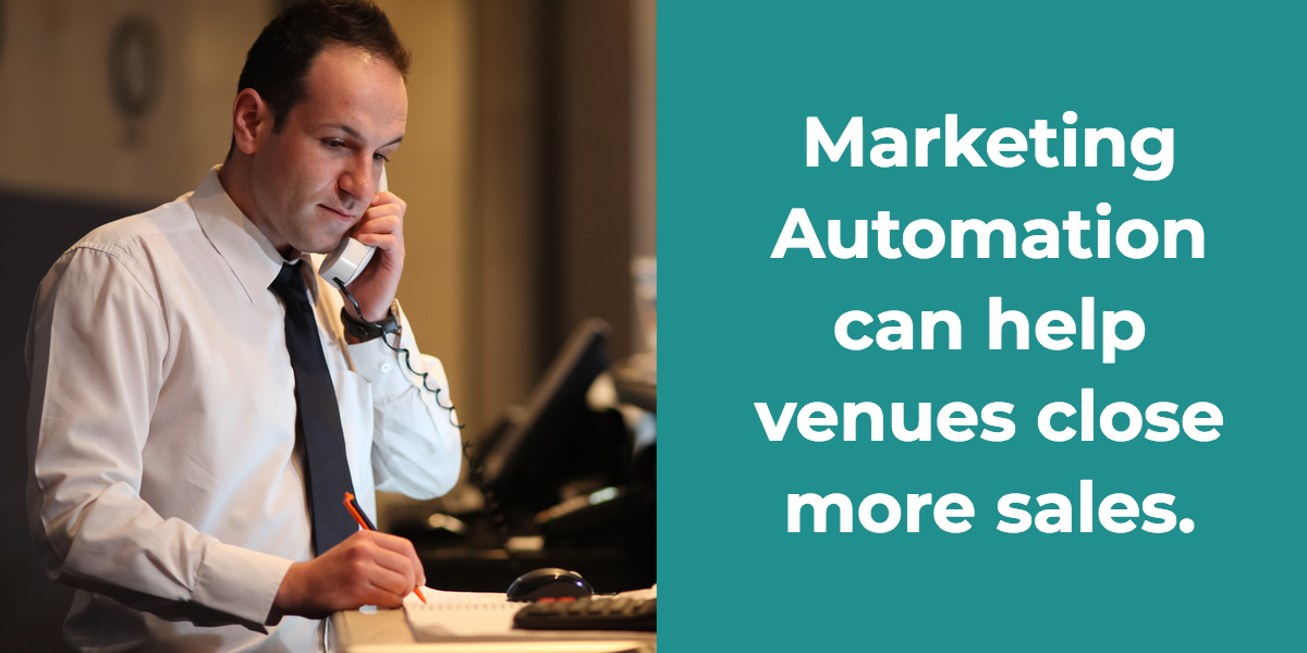 Marketing Automation can help venues close more sales