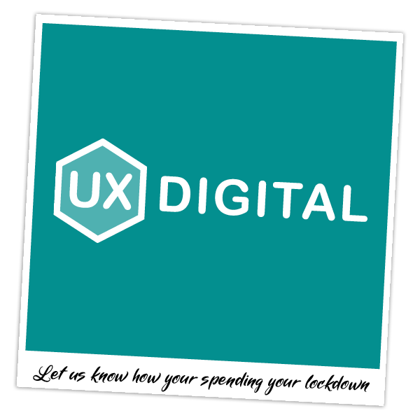 UX-Digital: Life in Lockdown