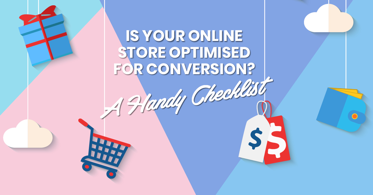 Is Your Online Store Optimised For Conversion? A Handy Checklist...